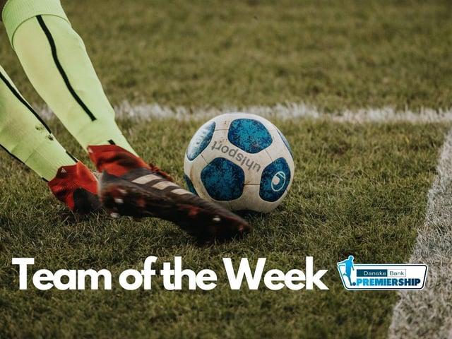 The standout performers in the Danske Bank Premiership this week. PICTURE: David Cavan