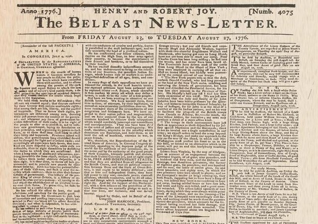 The News Letter in August 1776 reports the Declaration of Independence of July that year. The Scots of Ulster had taken to America their grudge at being treated as second class citizens by the Anglo/British establishment